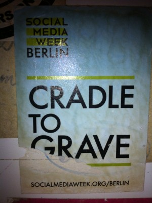 Cradle to Grave: Berlin's Social Media Week 2013 spells it out, © Lucy Bullivant.