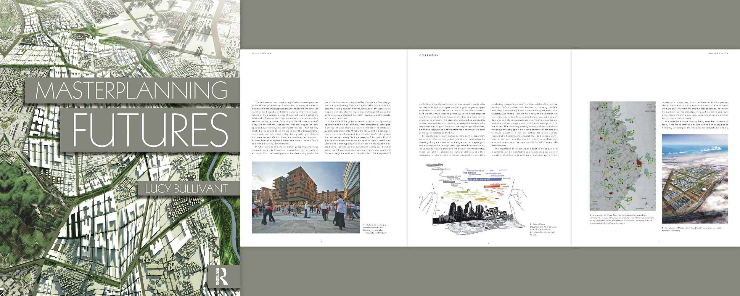 Masterplanning Futures, Lucy Bullivant, Rutledge, 2012. Winner of Book of the Year, Urban Design Group, 2014.